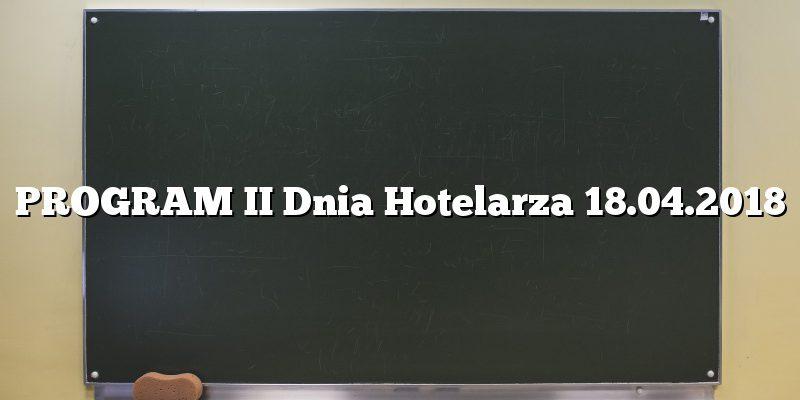 PROGRAM II Dnia Hotelarza 18.04.2018