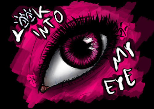 Look into my eye-