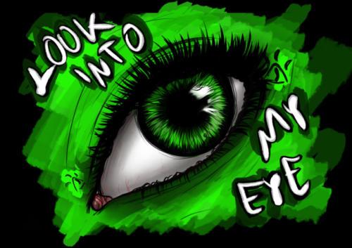 Look into my eyee